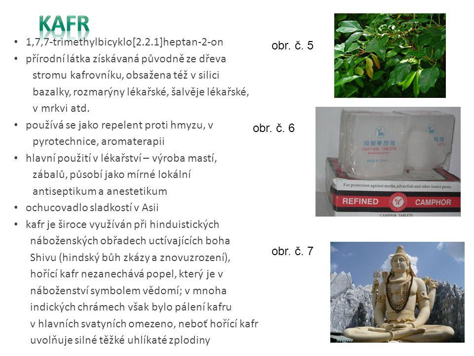 1,7,7-trimethylbicyklo[2.2.1]heptan-2-on přírodní látka získávaná původně ze dřeva stromu kafrovníku, obsažena též v silici bazalky, rozmarýny lékařsk