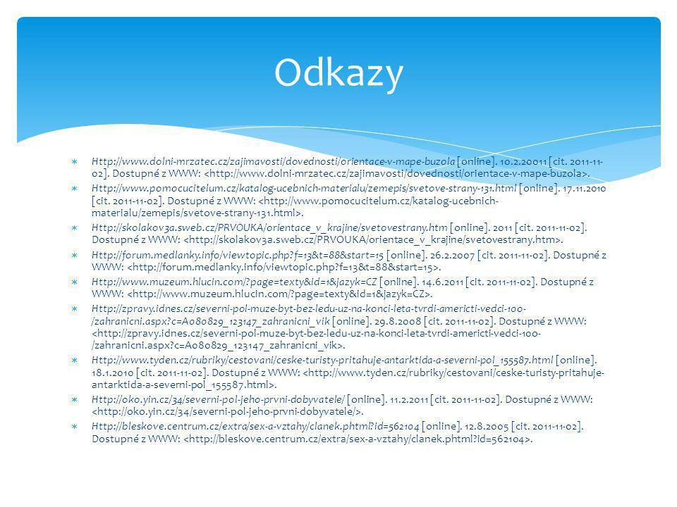  Http://www.dolni-mrzatec.cz/zajimavosti/dovednosti/orientace-v-mape-buzola [online]. 10.2.20011 [cit. 2011-11- 02]. Dostupné z WWW:.  Http://www.po