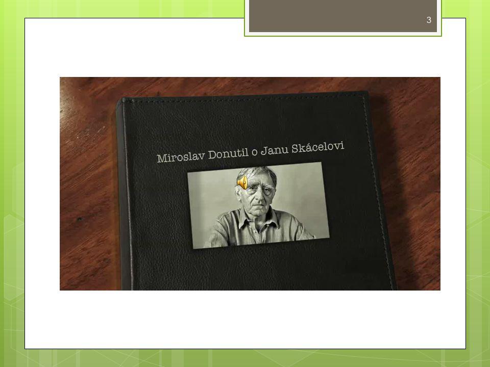 Autorova tvorba  Kolik příležitostí má růže, Co zbylo z anděla  hodnoty lidství, přirozené hodnoty X moderní doba  Smuténka 1965, Metličky 1968  tajemství, nostalgie, smutek, bolest, rozdělený svět, metafory na reálný svět  Chyba broskví, Oříšky pro černého papouška  vydáno v cizině, otázky lidského bytí  Dávné proso 1981 – (Husa na provázku 1985)  jistota dětství, moravský venkov  Odlévání do ztraceného vosku, Kdo pije potmě víno  ohlédnutí za životem 4