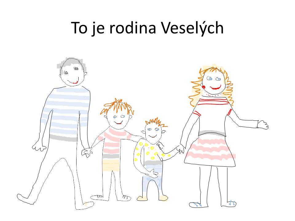 To je rodina Veselých