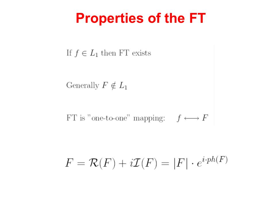 Properties of the FT