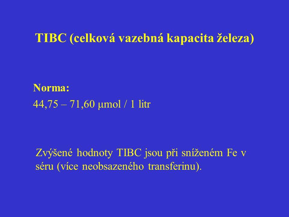 TIBC (celková vazebná kapacita železa) Norma: 44,75 – 71,60 μmol / 1 litr Zvýšené hodnoty TIBC jsou při sníženém Fe v séru (více neobsazeného transfer