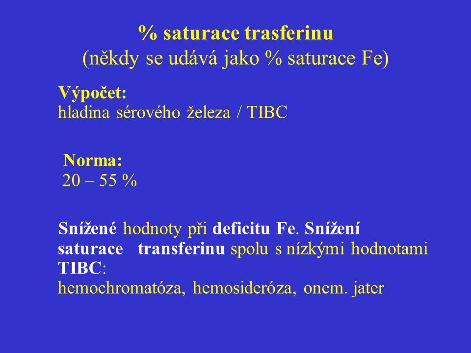 % saturace trasferinu (někdy se udává jako % saturace Fe) Výpočet: hladina sérového železa / TIBC Norma: 20 – 55 % Snížené hodnoty při deficitu Fe. Sn