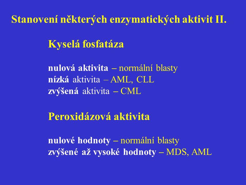 Stanovení některých enzymatických aktivit II. Kyselá fosfatáza nulová aktivita – normální blasty nízká aktivita – AML, CLL zvýšená aktivita – CML Pero