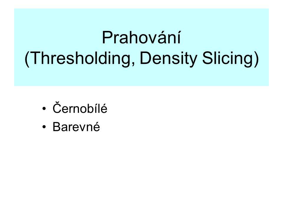 Prahování (Thresholding, Density Slicing) Černobílé Barevné