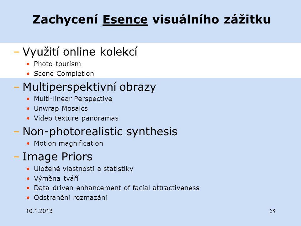 Zachycení Esence visuálního zážitku –Využití online kolekcí Photo-tourism Scene Completion –Multiperspektivní obrazy Multi-linear Perspective Unwrap M