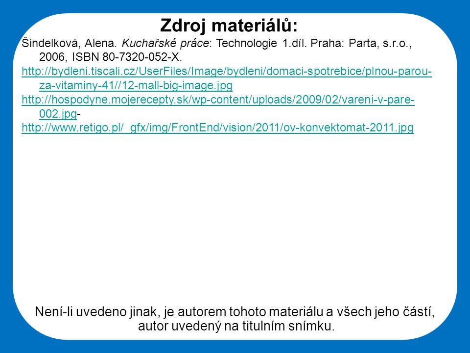 Střední škola Oselce Zdroj materiálů: Šindelková, Alena. Kuchařské práce: Technologie 1.díl. Praha: Parta, s.r.o., 2006, ISBN 80-7320-052-X. http://by