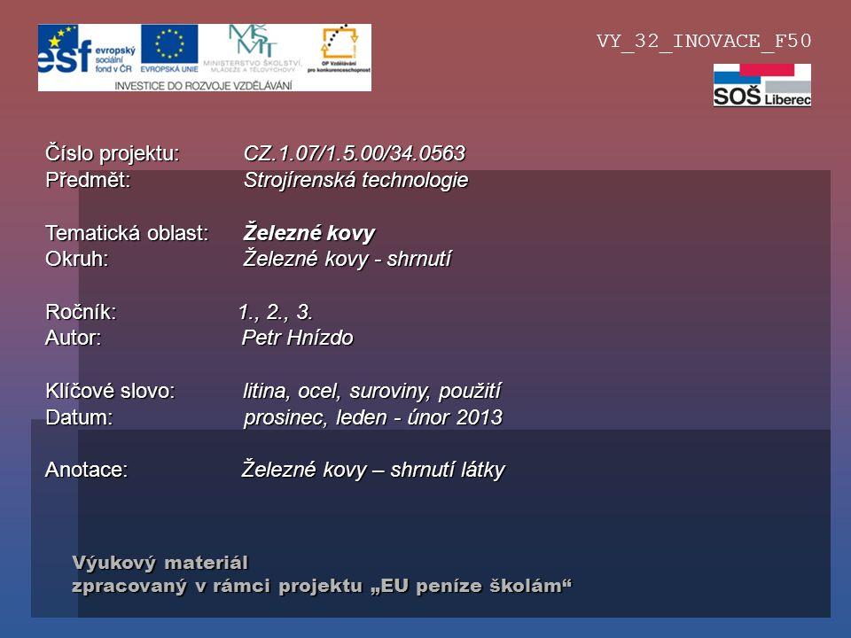 """Výukový materiál zpracovaný v rámci projektu """"EU peníze školám"""" Číslo projektu: CZ.1.07/1.5.00/34.0563 Předmět: Strojírenská technologie Tematická obl"""