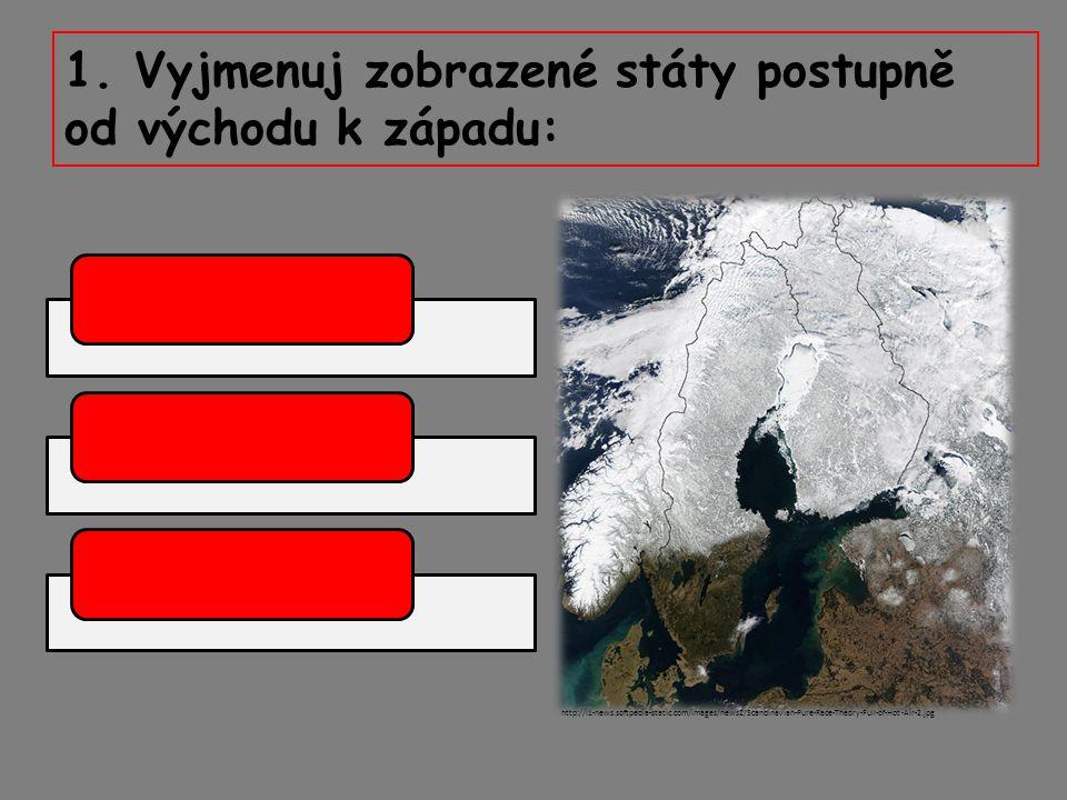 1. Vyjmenuj zobrazené státy postupně od východu k západu: http://i1-news.softpedia-static.com/images/news2/Scandinavian-Pure-Race-Theory-Full-of-Hot-A