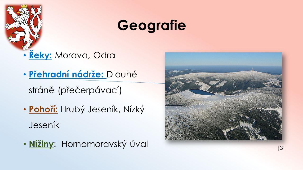 Geografie Řeky: Morava, Odra Přehradní nádrže: Dlouhé stráně (přečerpávací) Pohoří: Hrubý Jeseník, Nízký Jeseník Nížiny : Hornomoravský úval [3][3]