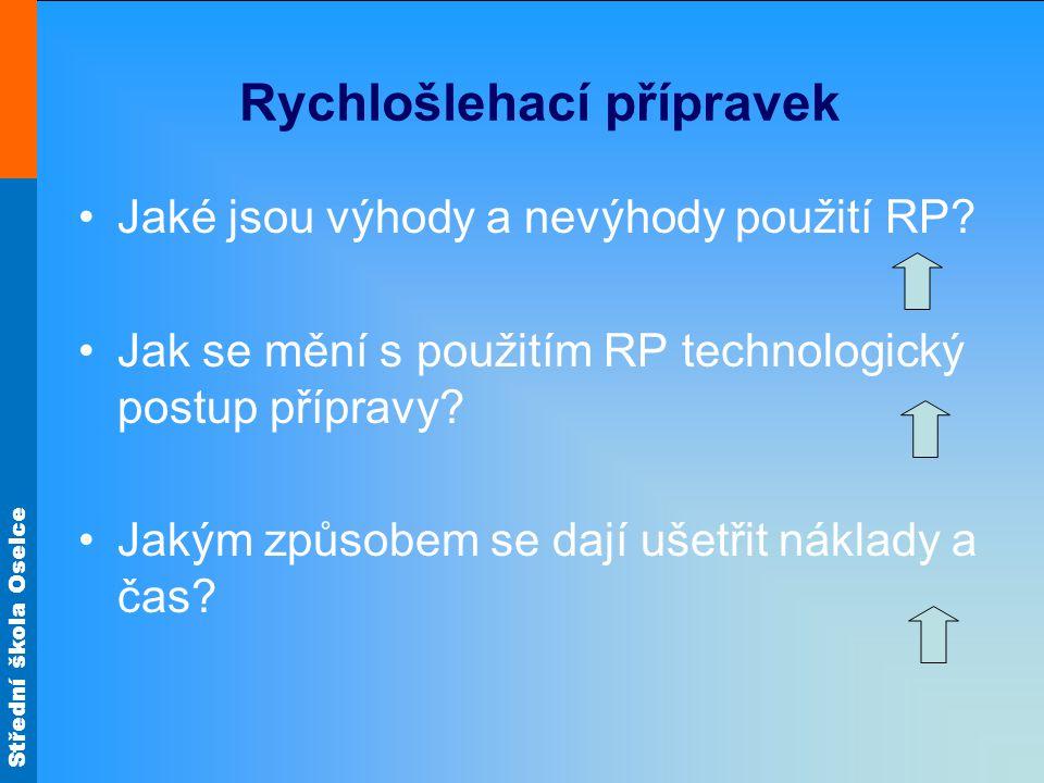 Střední škola Oselce Rychlošlehací přípravek Jaké jsou výhody a nevýhody použití RP.