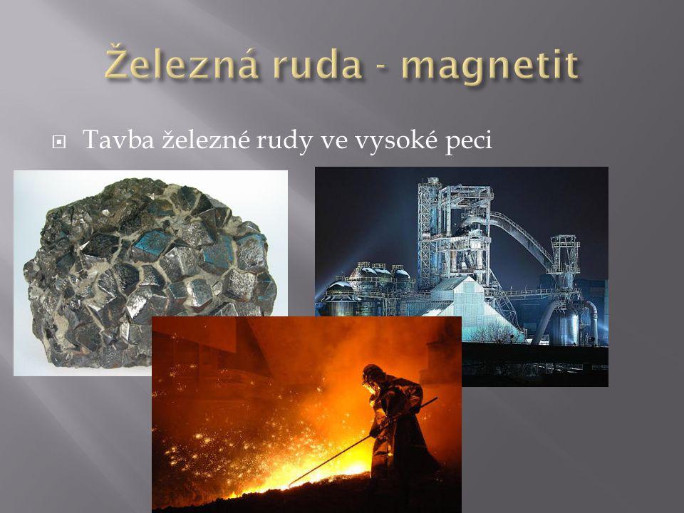  Železo – magnetit  Drahé kovy: zlato, stříbro, platina