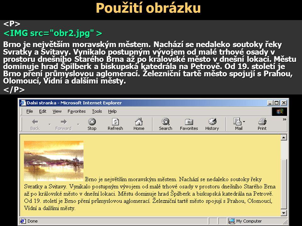 Použití obrázku<P> Brno je největším moravským městem.