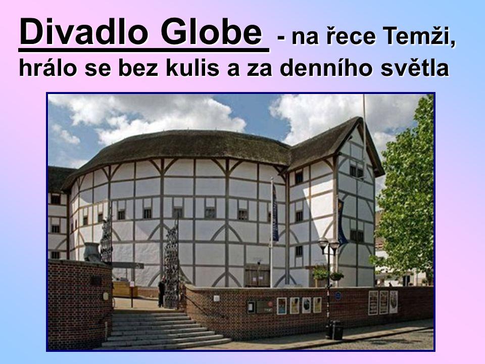 -divadlo mělo 3 galerie k sezení pro šlechtu, arénu a pak jeviště se speciální lóží pro královnu (chudí lidé stáli v jámě před jevištěm) -1613 divadlo do základů vyhořelo (snadno, střecha byla došková) - postaveno znovu, vydrželo 30 let, pak strženo 1644 -znovu ho postavil Shakespearův obdivovatel na konci 20.