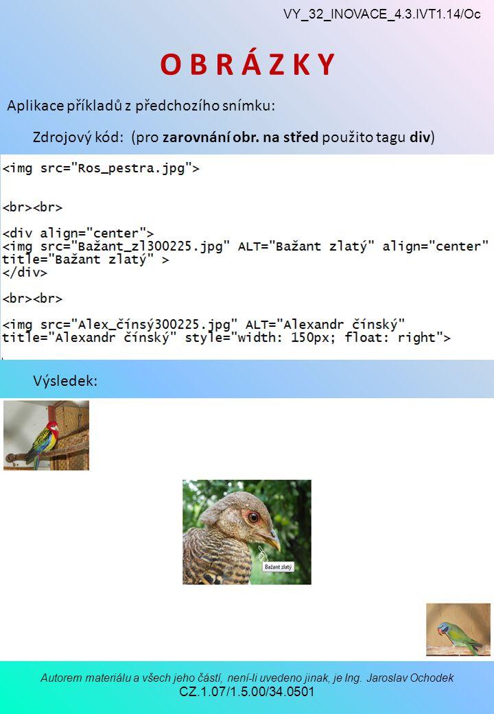 VY_32_INOVACE_4.3.IVT1.14/Oc Autorem materiálu a všech jeho částí, není-li uvedeno jinak, je Ing.