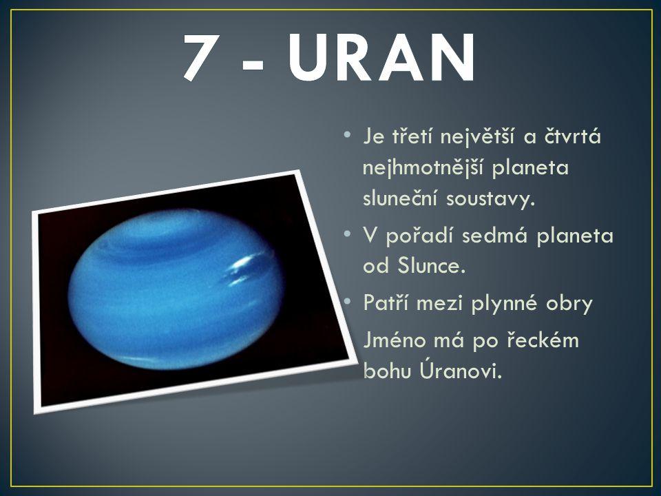 Je třetí největší a čtvrtá nejhmotnější planeta sluneční soustavy.