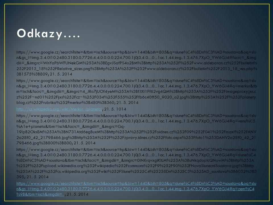 https://www.google.cz/search?site=&tbm=isch&source=hp&biw=1440&bih=805&q=slune%C4%8Dn%C3%AD+soustava&oq=slu n&gs_l=img.3.4.0l10.2480.3180.0.7726.4.4.0