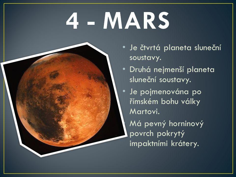 Je čtvrtá planeta sluneční soustavy. Druhá nejmenší planeta sluneční soustavy. Je pojmenována po římském bohu války Martovi. Má pevný horninový povrch