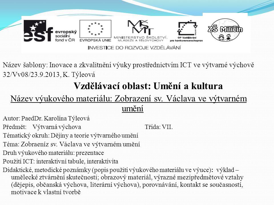 Název šablony: Inovace a zkvalitnění výuky prostřednictvím ICT ve výtvarné výchově 32/Vv08/23.9.2013, K. Týleová Vzdělávací oblast: Umění a kultura Ná