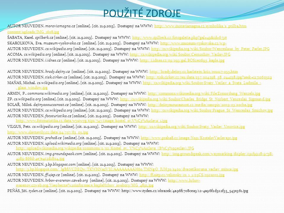 POUŽITÉ ZDROJE AUTOR NEUVEDEN. moraviamagna.cz [online]. [cit. 21.9.2013]. Dostupný na WWW: http://www.moraviamagna.cz/symbolika/s_prilba.htmhttp://ww