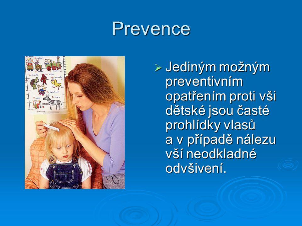 Léčba  Veš dětská vzdoruje všem běžným hygienickým úkonům, jako je běžné česání a mytí vlasů.