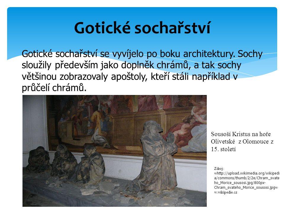  Funkce: náboženská, neodvrací se od pozemského života  Druhy gotického sochařství:  1.