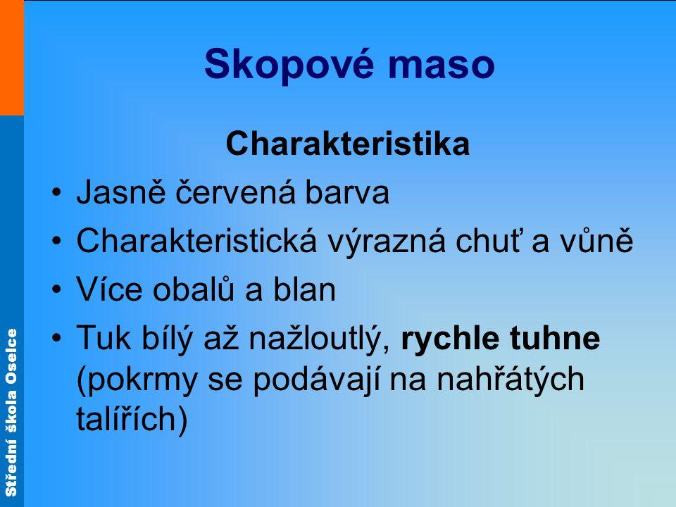 Střední škola Oselce Dělení skopového masa Plátek z kýty Motýlek Obr.14 Obr.12