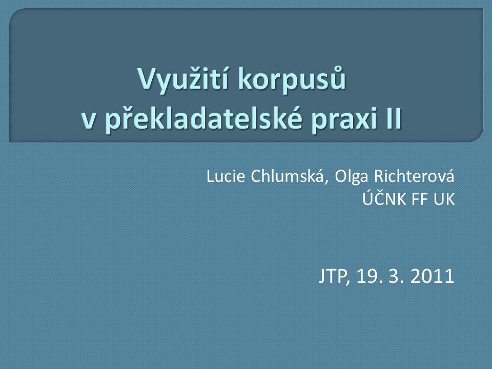 Lucie Chlumská, Olga Richterová ÚČNK FF UK JTP, 19. 3. 2011