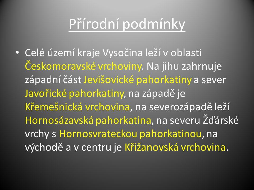 Přírodní podmínky Celé území kraje Vysočina leží v oblasti Českomoravské vrchoviny. Na jihu zahrnuje západní část Jevišovické pahorkatiny a sever Javo