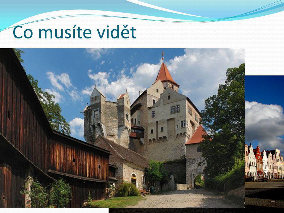 Co musíte vidět Město Telč renesanční domy a zámek rybníky lyže Železné hory Hrad Pernštejn