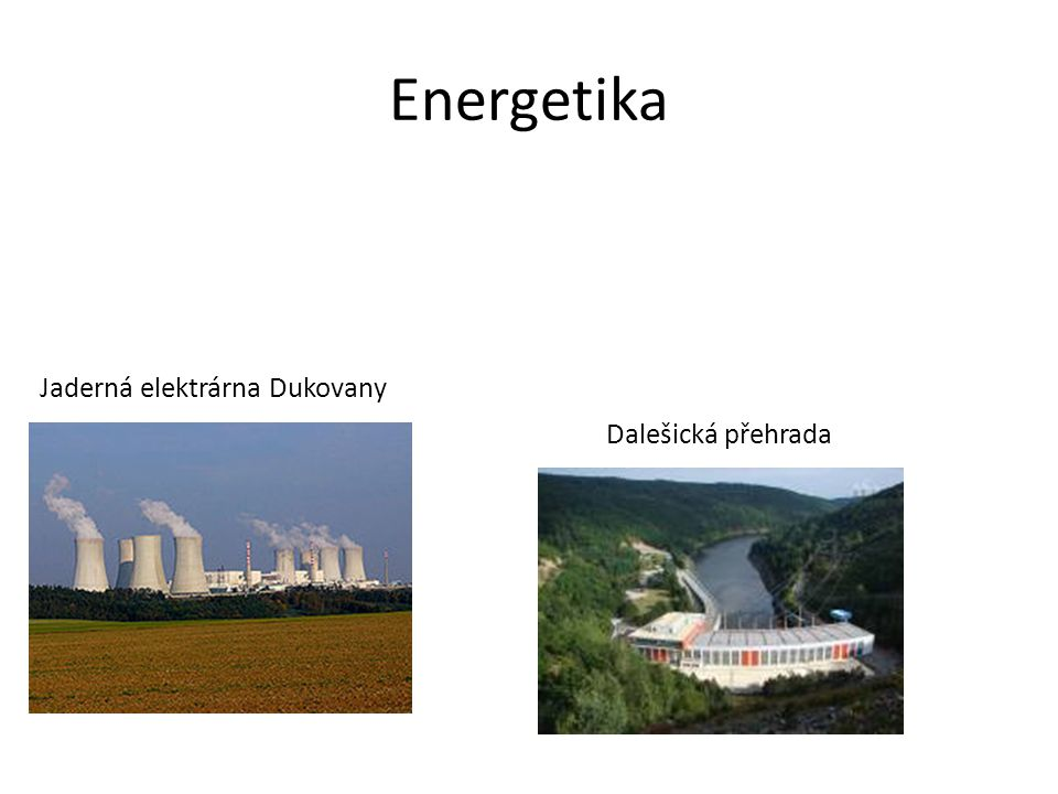 Energetika Jaderná elektrárna Dukovany Dalešická přehrada