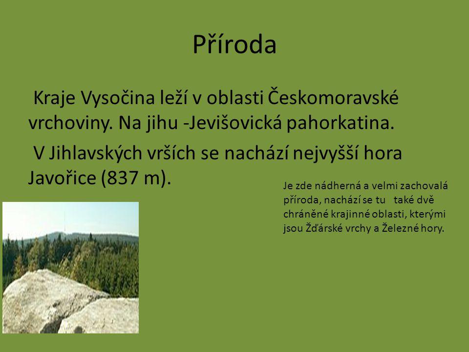 Příroda Kraje Vysočina leží v oblasti Českomoravské vrchoviny.