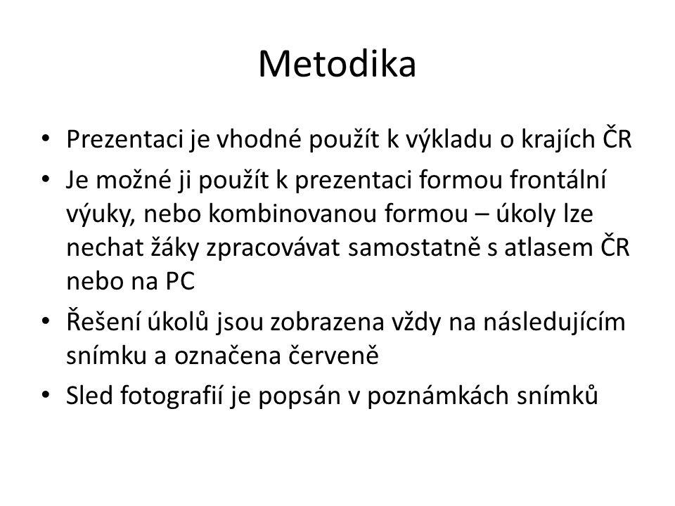 Metodika Prezentaci je vhodné použít k výkladu o krajích ČR Je možné ji použít k prezentaci formou frontální výuky, nebo kombinovanou formou – úkoly l