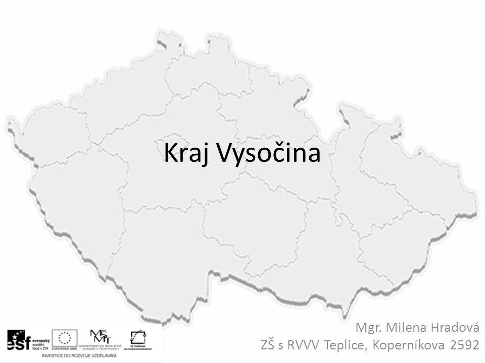 Kraj Vysočina Mgr. Milena Hradová ZŠ s RVVV Teplice, Koperníkova 2592