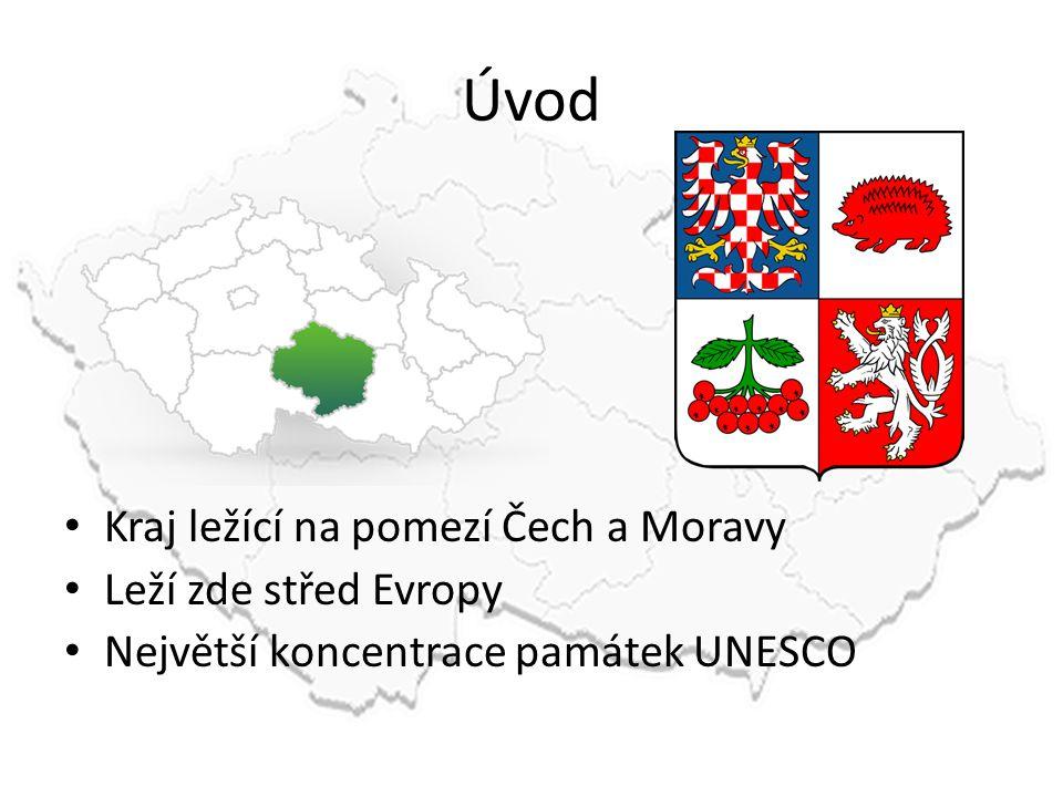 Úvod Kraj ležící na pomezí Čech a Moravy Leží zde střed Evropy Největší koncentrace památek UNESCO
