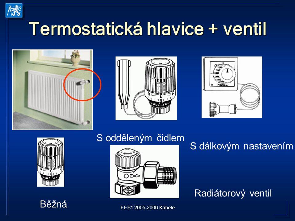 EEB1 2005-2006 Kabele Termostatická hlavice + ventil Běžná S dálkovým nastavením S odděleným čidlem Radiátorový ventil