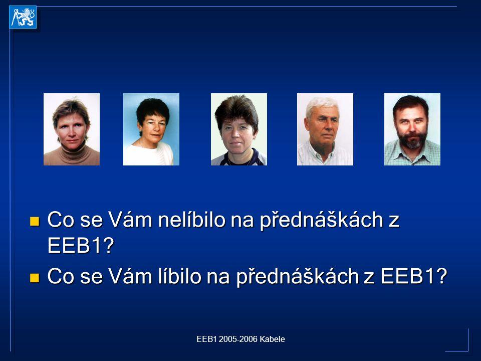 EEB1 2005-2006 Kabele Co se Vám nelíbilo na přednáškách z EEB1.