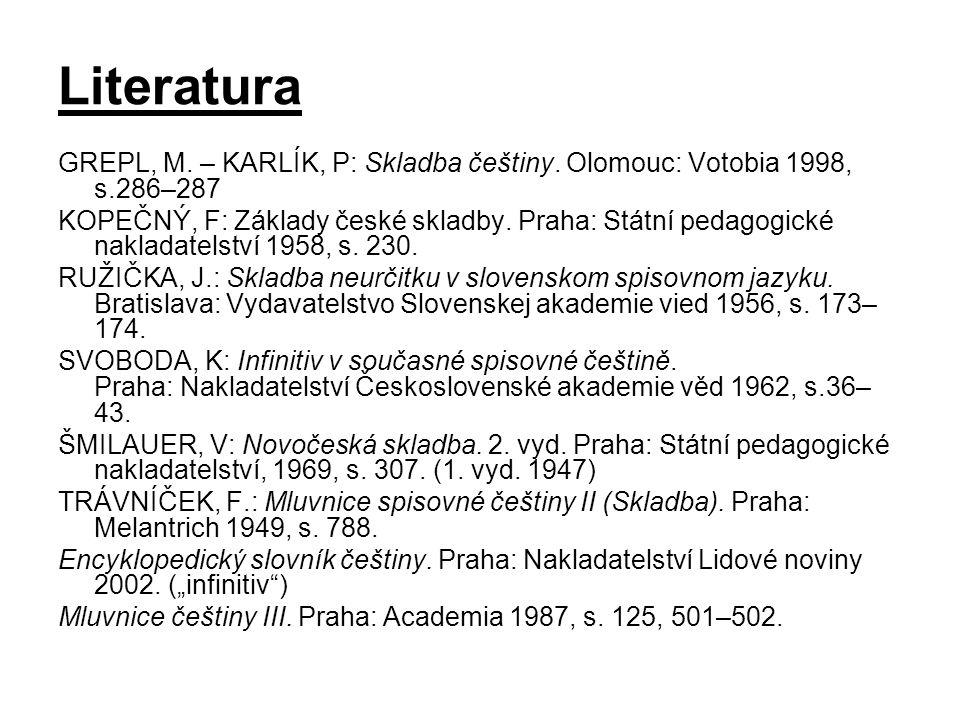 Literatura GREPL, M.– KARLÍK, P: Skladba češtiny.