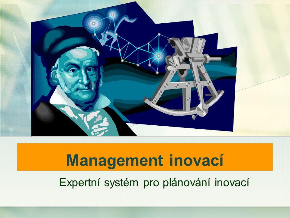 Management inovací Expertní systém pro plánování inovací