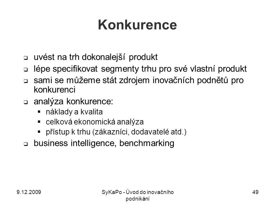 Konkurence  uvést na trh dokonalejší produkt  lépe specifikovat segmenty trhu pro své vlastní produkt  sami se můžeme stát zdrojem inovačních podně