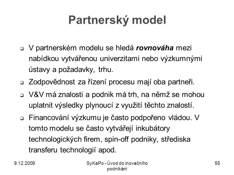 Partnerský model  V partnerském modelu se hledá rovnováha mezi nabídkou vytvářenou univerzitami nebo výzkumnými ústavy a požadavky, trhu.  Zodpovědn