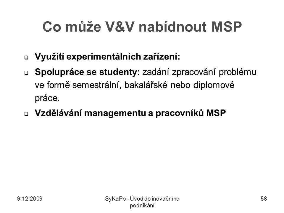  Využití experimentálních zařízení:  Spolupráce se studenty: zadání zpracování problému ve formě semestrální, bakalářské nebo diplomové práce.  Vzd