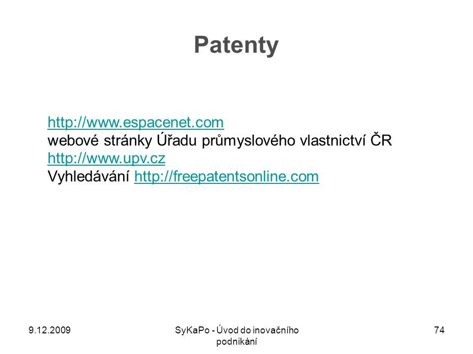 Patenty http://www.espacenet.com webové stránky Úřadu průmyslového vlastnictví ČR http://www.upv.cz http://www.upv.cz Vyhledávání http://freepatentson