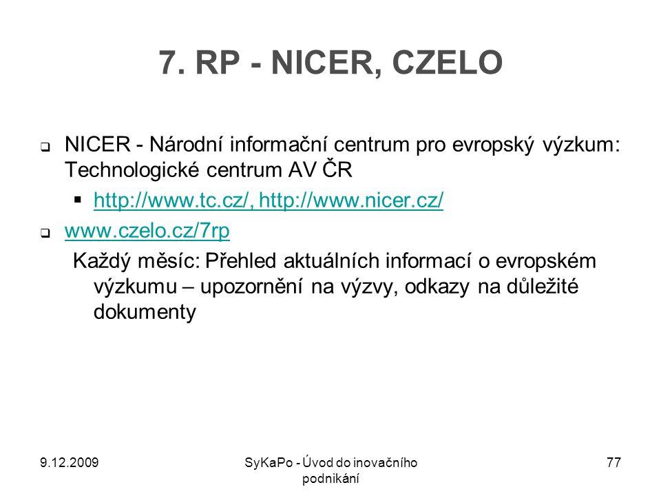 7. RP - NICER, CZELO  NICER - Národní informační centrum pro evropský výzkum: Technologické centrum AV ČR  http://www.tc.cz/, http://www.nicer.cz/ h