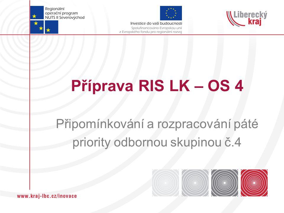 Příprava RIS LK – OS 4 Připomínkování a rozpracování páté priority odbornou skupinou č.4