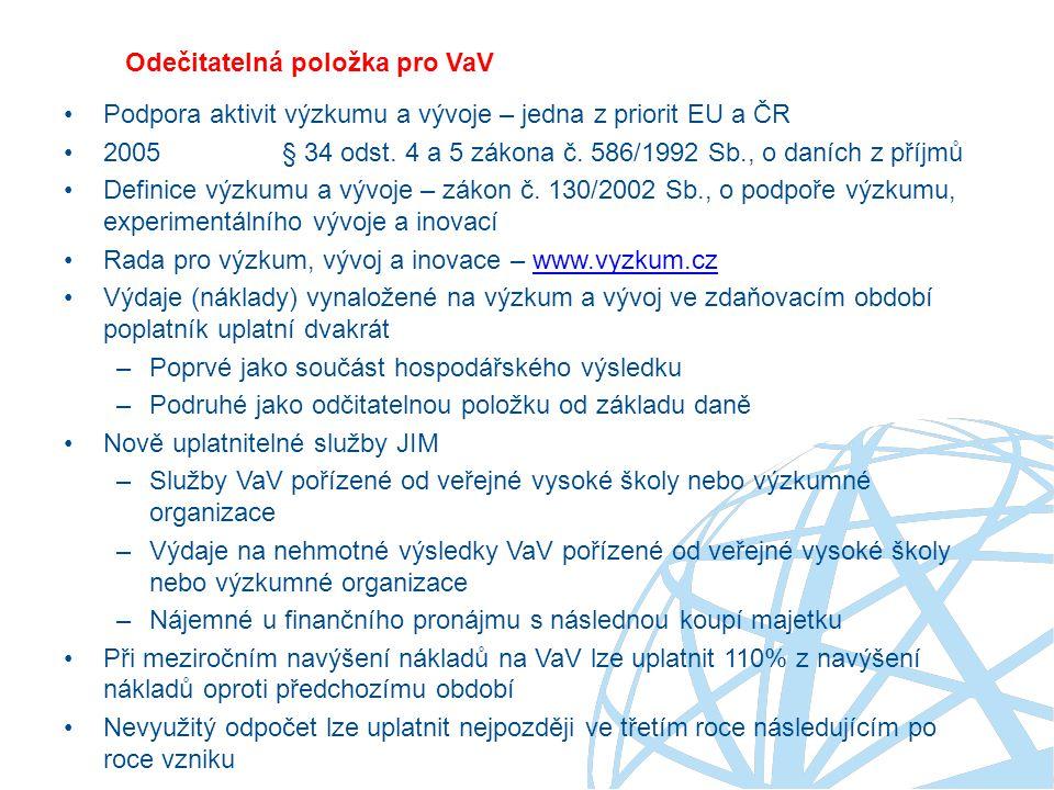 Odečitatelná položka pro VaV Podpora aktivit výzkumu a vývoje – jedna z priorit EU a ČR 2005 § 34 odst.