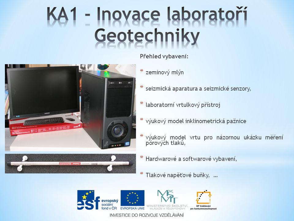 Přehled vybavení: * zeminový mlýn * seizmická aparatura a seizmické senzory, * laboratorní vrtulkový přístroj * výukový model inklinometrická pažnice