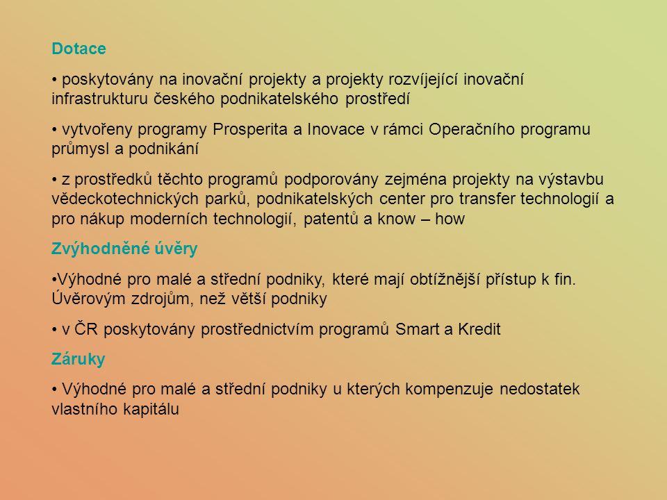 Dotace poskytovány na inovační projekty a projekty rozvíjející inovační infrastrukturu českého podnikatelského prostředí vytvořeny programy Prosperita