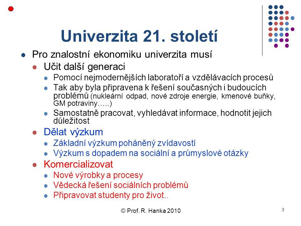 © Prof. R. Hanka 2010 3 Univerzita 21.