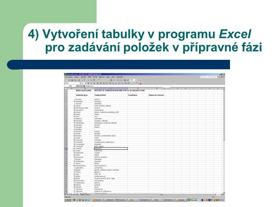 4) Vytvoření tabulky v programu Excel pro zadávání položek v přípravné fázi